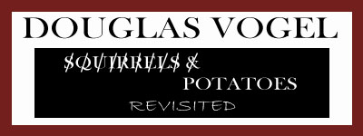 Douglas Vogel Squirrels and Potatoes Revisited